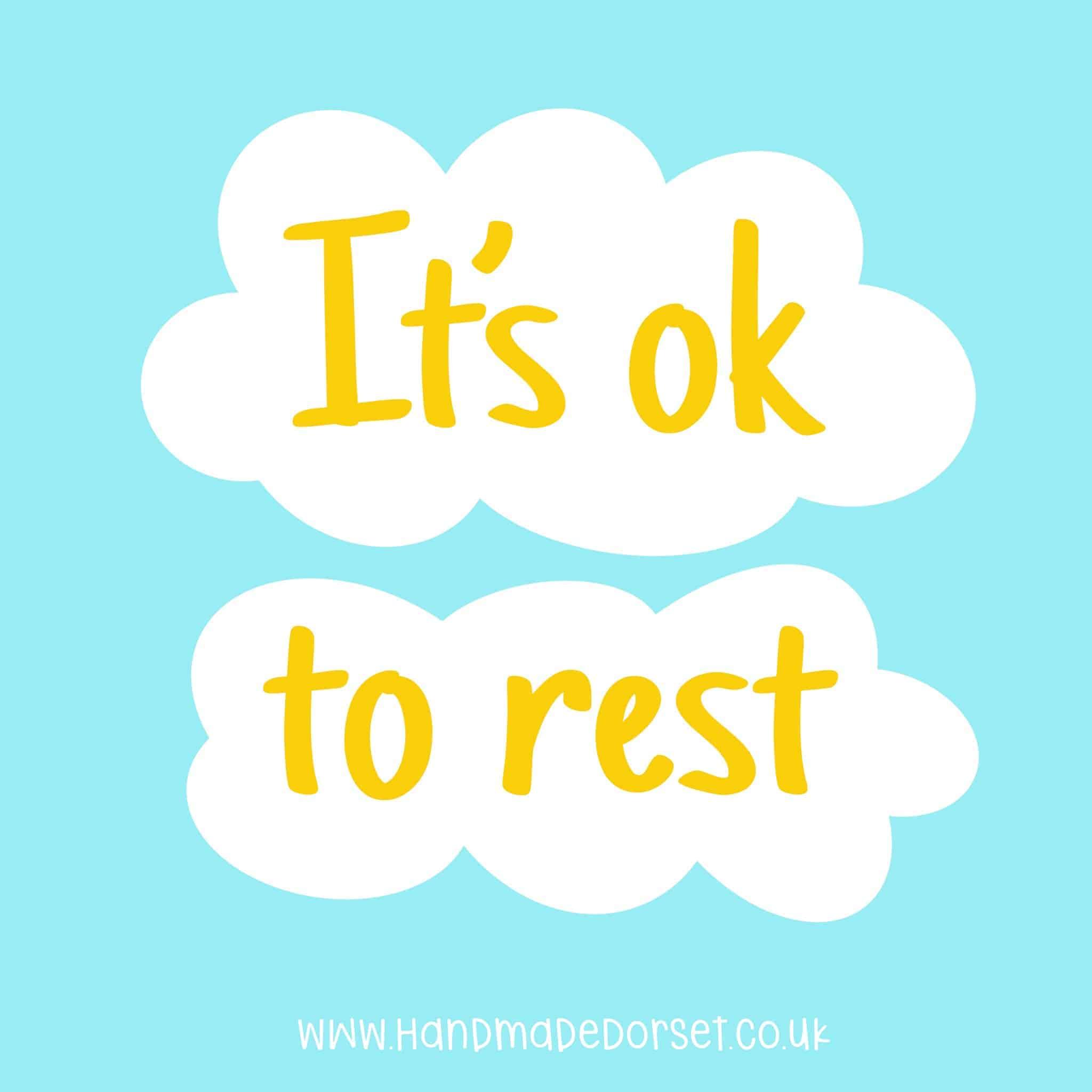It's ok to rest...